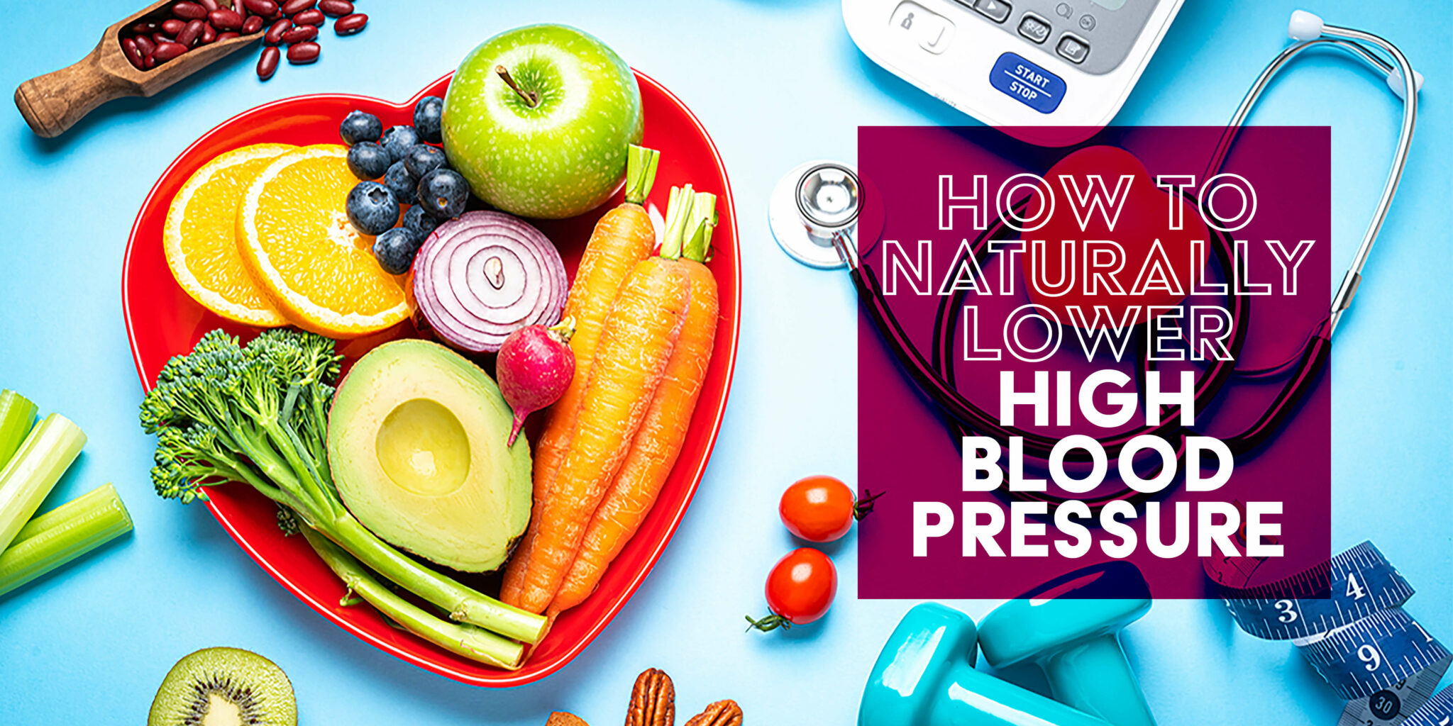How to Naturally Lower High Blood Pressure
